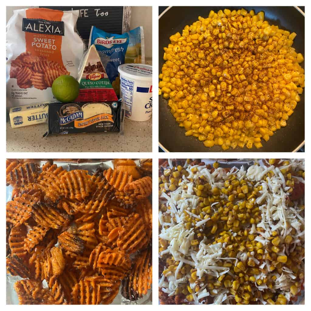 4 photo collage. Upper left showing the ingredients on the counter: bag of waffle fries, butter, lime, pepper jack cheese, cotija cheese, corn, sour cream. Upper right: pan of roasted corn. Lower left: the baked waffle fries on a foil lined baking sheet. Lower right: the fries topped with the corn and shredded pepper jack.